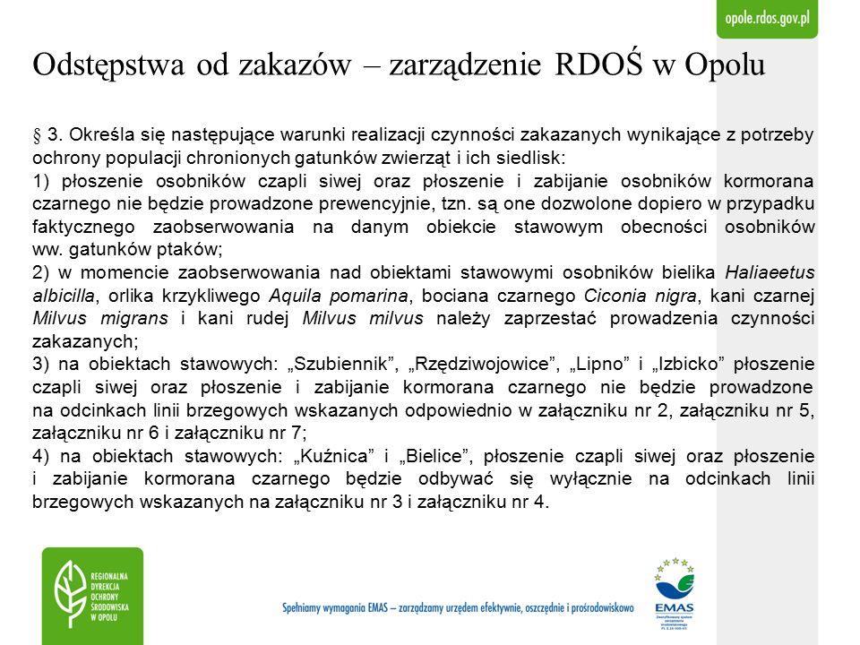 Odstępstwa od zakazów – zarządzenie RDOŚ w Opolu § 3.