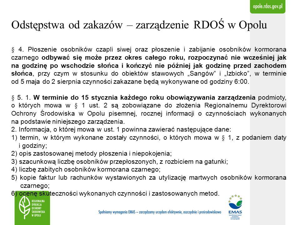 Odstępstwa od zakazów – zarządzenie RDOŚ w Opolu § 4.