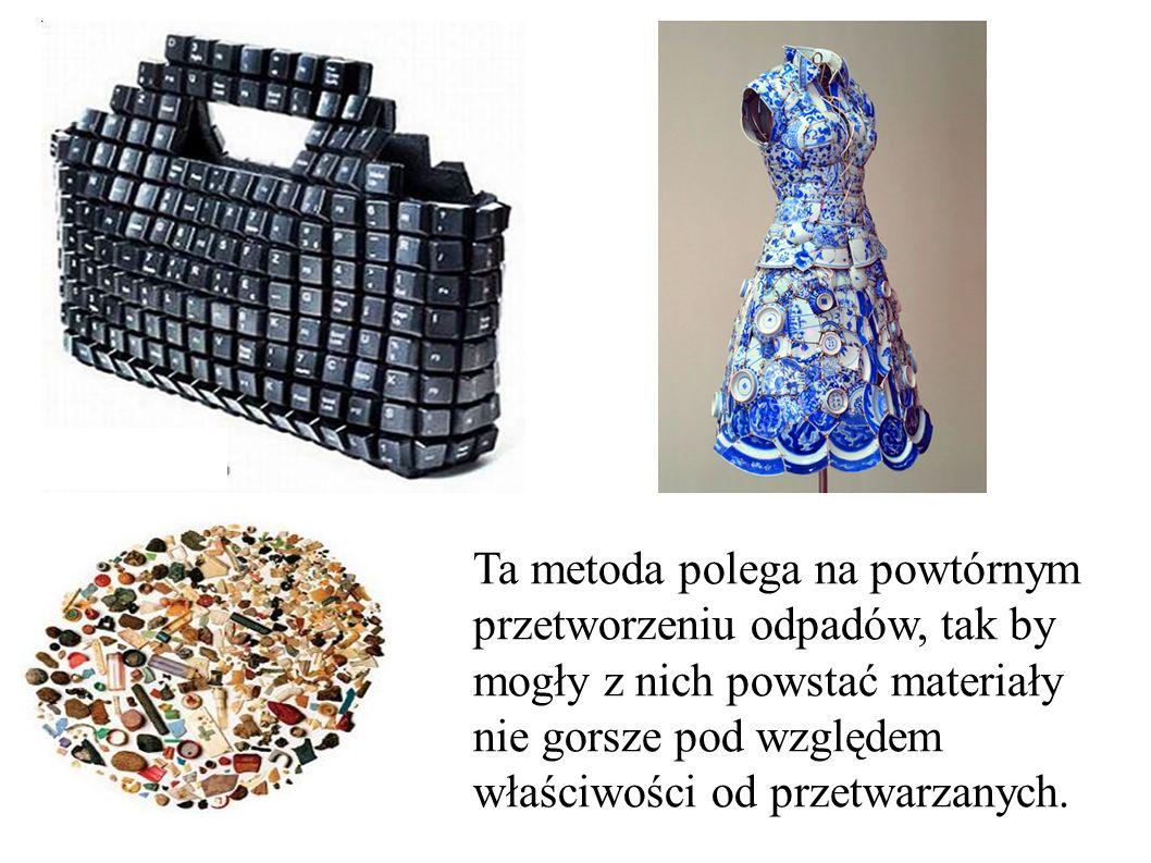 Ta metoda polega na powtórnym przetworzeniu odpadów, tak by mogły z nich powstać materiały nie gorsze pod względem właściwości od przetwarzanych.