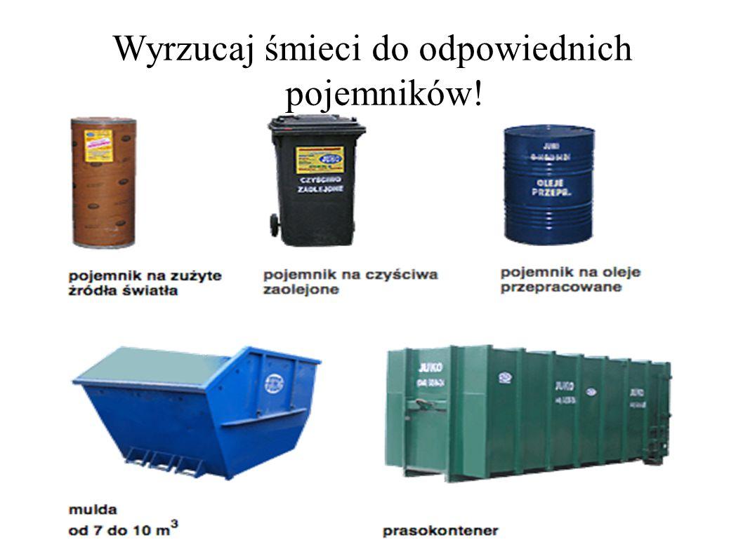 Wyrzucaj śmieci do odpowiednich pojemników!