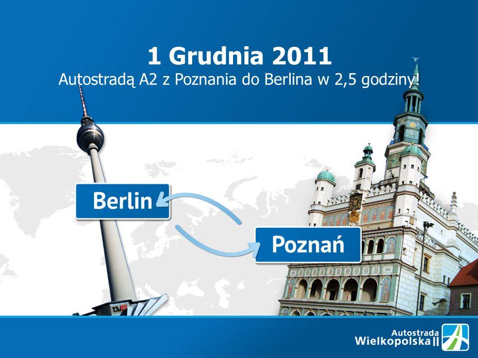 1 Grudnia 2011 Autostradą A2 z Poznania do Berlina w 2,5 godziny!