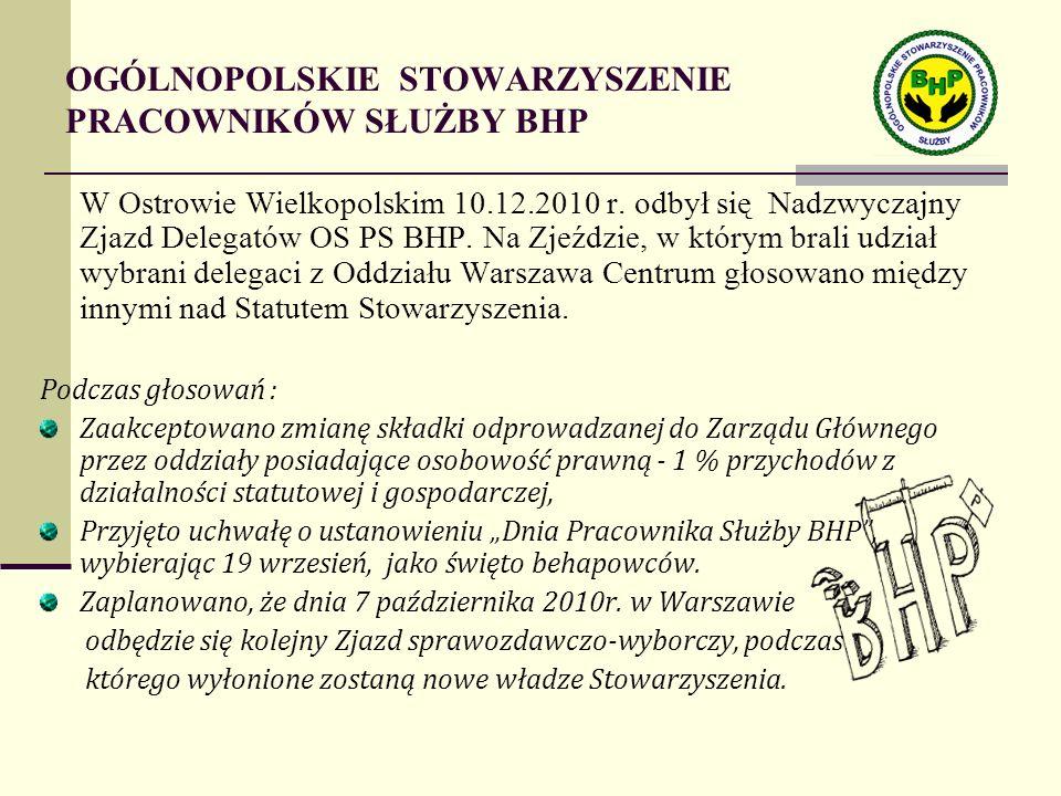 OGÓLNOPOLSKIE STOWARZYSZENIE PRACOWNIKÓW SŁUŻBY BHP  W Ostrowie Wielkopolskim 10.12.2010 r.