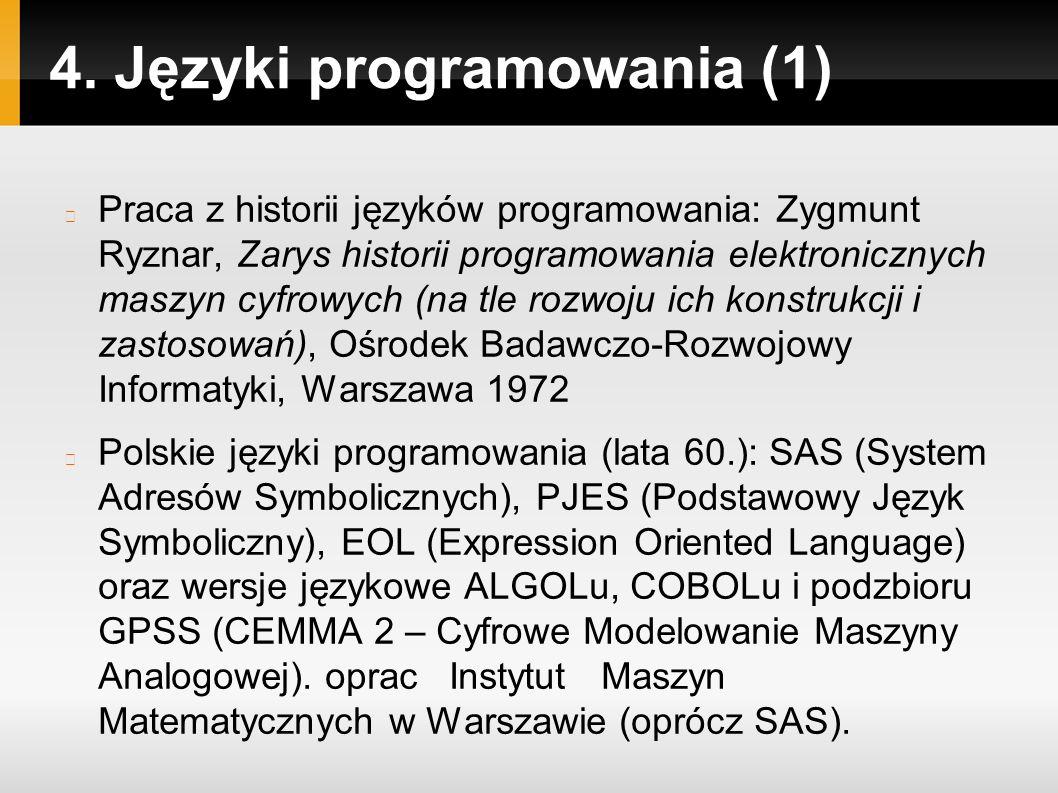 4. Języki programowania (1) Praca z historii języków programowania: Zygmunt Ryznar, Zarys historii programowania elektronicznych maszyn cyfrowych (na