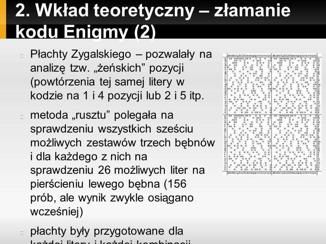 2.Wkład teoretyczny – złamanie kodu Enigmy (2) Płachty Zygalskiego – pozwalały na analizę tzw.