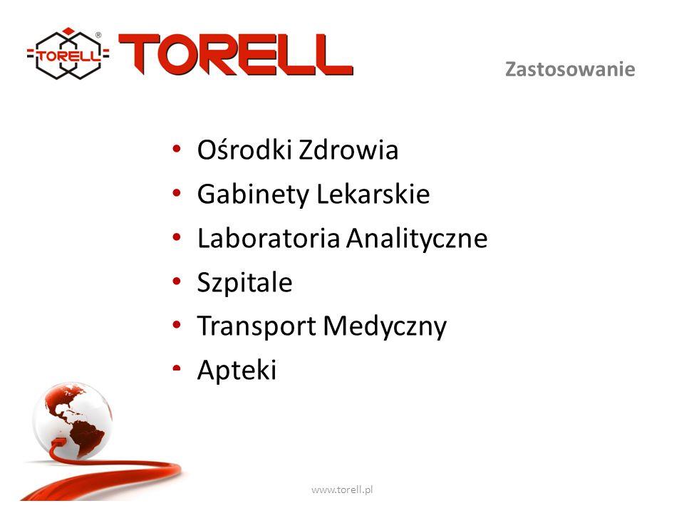 www.torell.pl Ośrodki Zdrowia Gabinety Lekarskie Laboratoria Analityczne Szpitale Transport Medyczny Apteki Zastosowanie