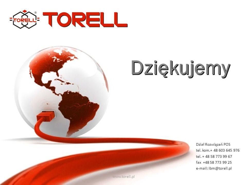 www.torell.pl Dziękujemy Dział Rozwiązań POS tel. kom.+ 48 603 645 976 tel. + 48 58 773 99 67 fax +48 58 773 99 25 e-mail: ibm@torell.pl