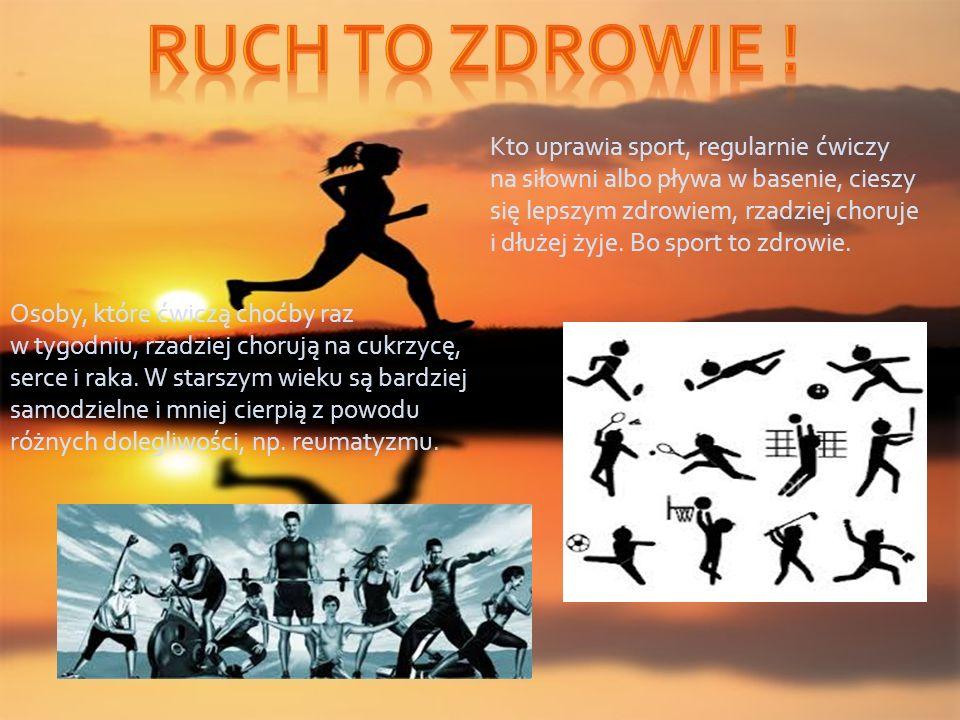 Kto uprawia sport, regularnie ćwiczy na siłowni albo pływa w basenie, cieszy się lepszym zdrowiem, rzadziej choruje i dłużej żyje.