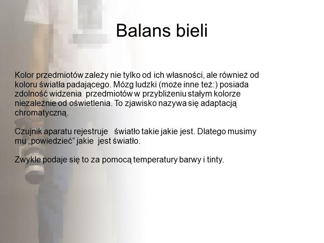 Balans bieli Kolor przedmiotów zależy nie tylko od ich własności, ale również od koloru światła padającego.