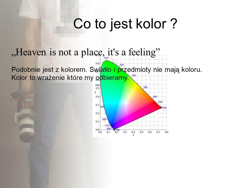"""""""Heaven is not a place, it s a feeling Podobnie jest z kolorem."""