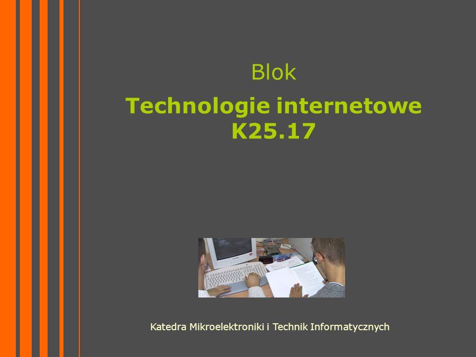 Blok Technologie internetowe K25.17 Katedra Mikroelektroniki i Technik Informatycznych
