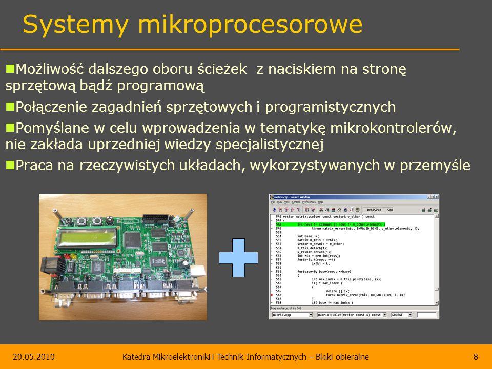 20.05.2010Katedra Mikroelektroniki i Technik Informatycznych – Bloki obieralne8 Systemy mikroprocesorowe Możliwość dalszego oboru ścieżek z naciskiem