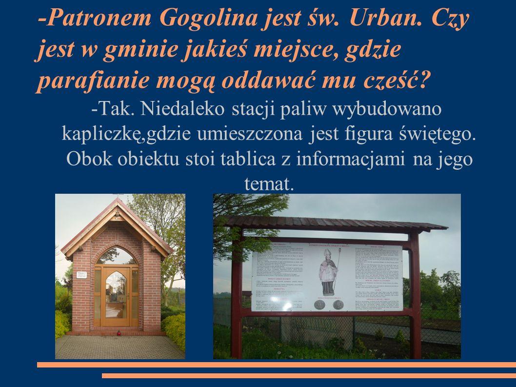 -Patronem Gogolina jest św. Urban.