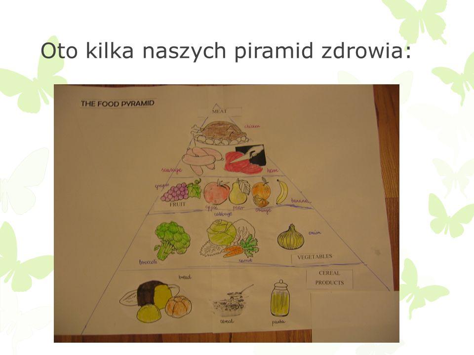 Oto kilka naszych piramid zdrowia: