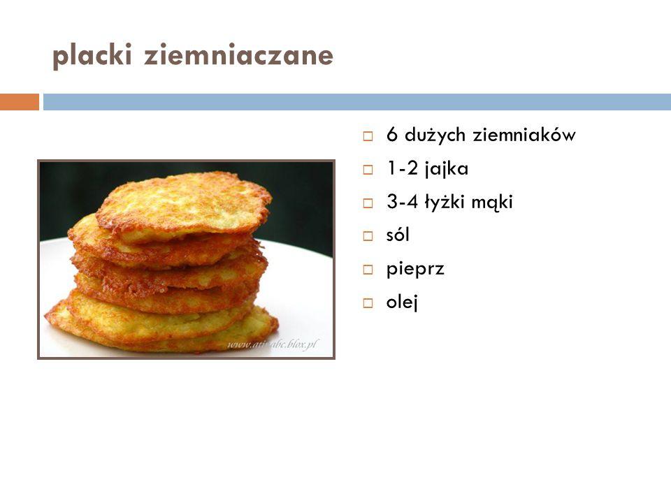 placki ziemniaczane  6 dużych ziemniaków  1-2 jajka  3-4 łyżki mąki  sól  pieprz  olej
