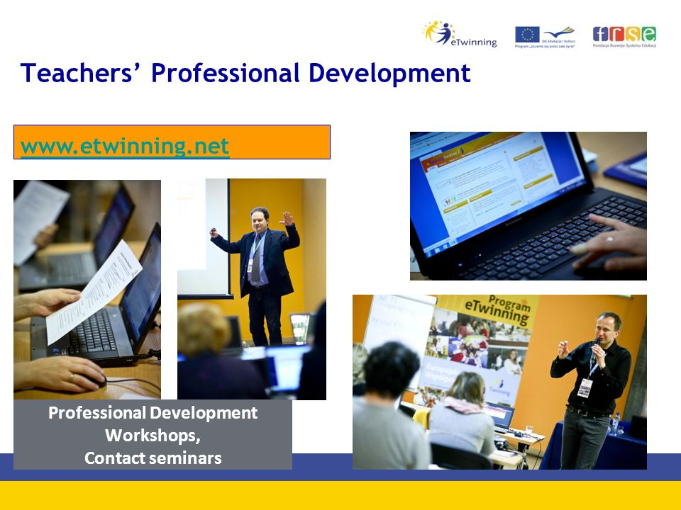 Teachers' Professional Development www.etwinning.net Professional Development Workshops, Contact seminars
