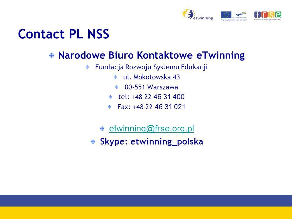 Contact PL NSS Narodowe Biuro Kontaktowe eTwinning Fundacja Rozwoju Systemu Edukacji ul. Mokotowska 43 00-551 Warszawa tel: +48 22 46 31 400 Fax: +48