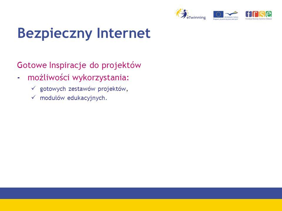 Bezpieczny Internet Gotowe Inspiracje do projektów -możliwości wykorzystania: gotowych zestawów projektów, modułów edukacyjnych.