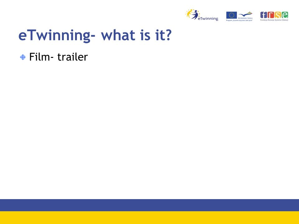eTwinning- what is it? Film- trailer