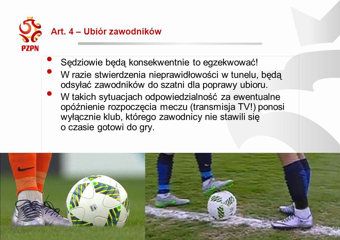 2016-09-19 Rewolucja 2016/17 Art. 4 – Ubiór zawodników Sędziowie będą konsekwentnie to egzekwować.