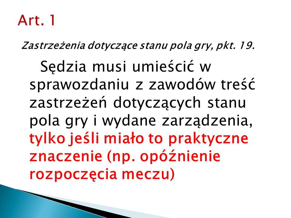 Zastrzeżenia dotyczące stanu pola gry, pkt. 19.