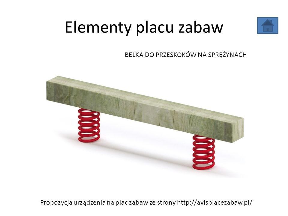 Elementy placu zabaw Propozycja urządzenia na plac zabaw ze strony http://avisplacezabaw.pl/ BELKA DO PRZESKOKÓW NA SPRĘŻYNACH