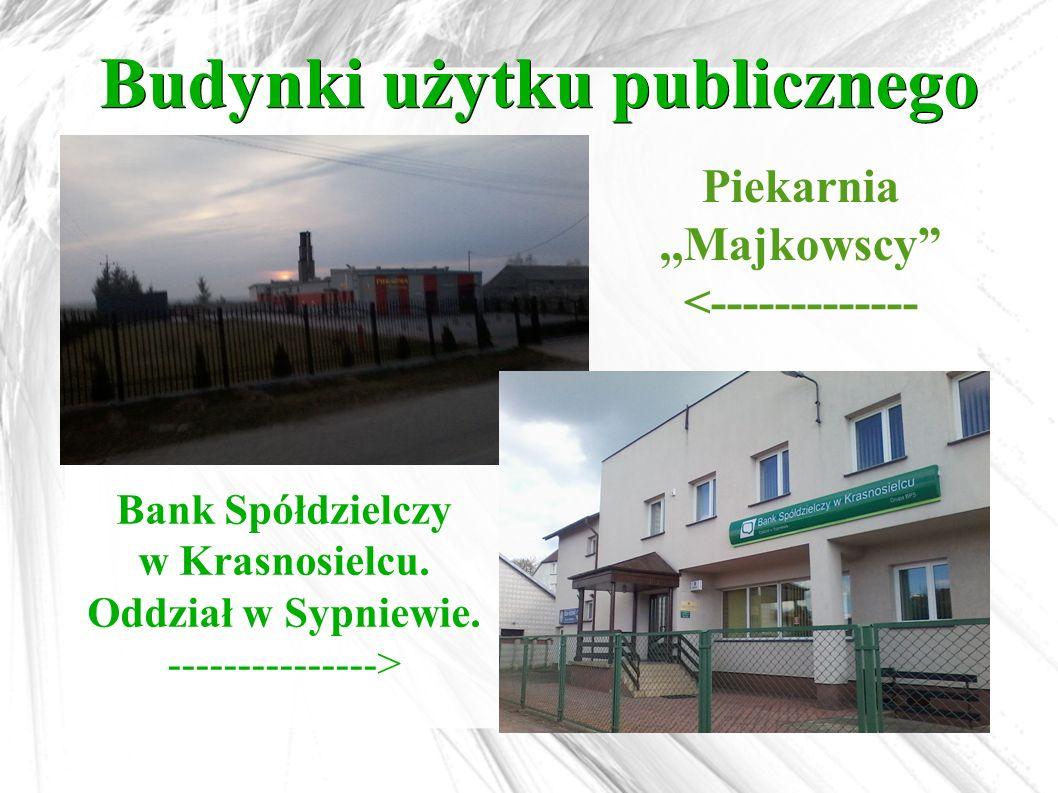 """Budynki użytku publicznego Bank Spółdzielczy w Krasnosielcu. Oddział w Sypniewie. ---------------> Piekarnia,,Majkowscy"""" <-------------"""