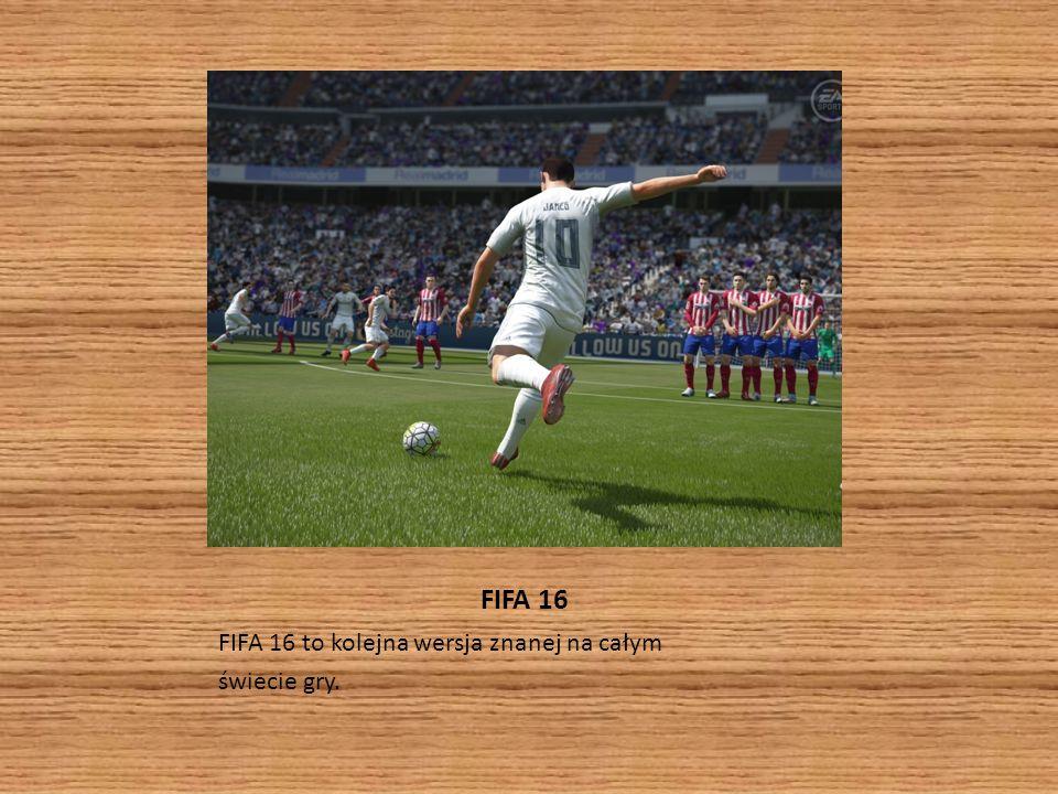 FIFA 16 FIFA 16 to kolejna wersja znanej na całym świecie gry.