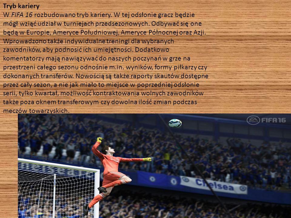 Tryb kariery W FIFA 16 rozbudowano tryb kariery. W tej odsłonie gracz będzie mógł wziąć udział w turniejach przedsezonowych. Odbywać się one będą w Eu