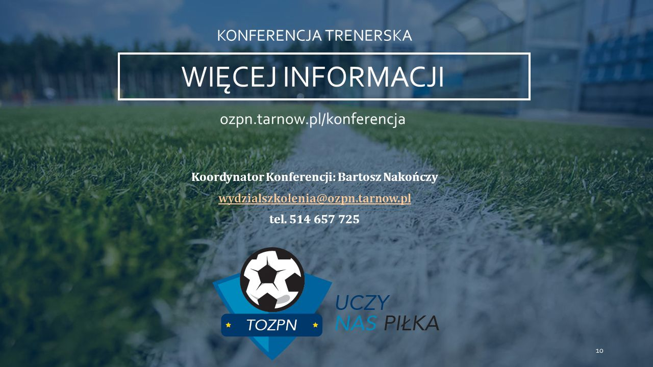 Koordynator Konferencji: Bartosz Nakończy wydzialszkolenia@ozpn.tarnow.pl tel.