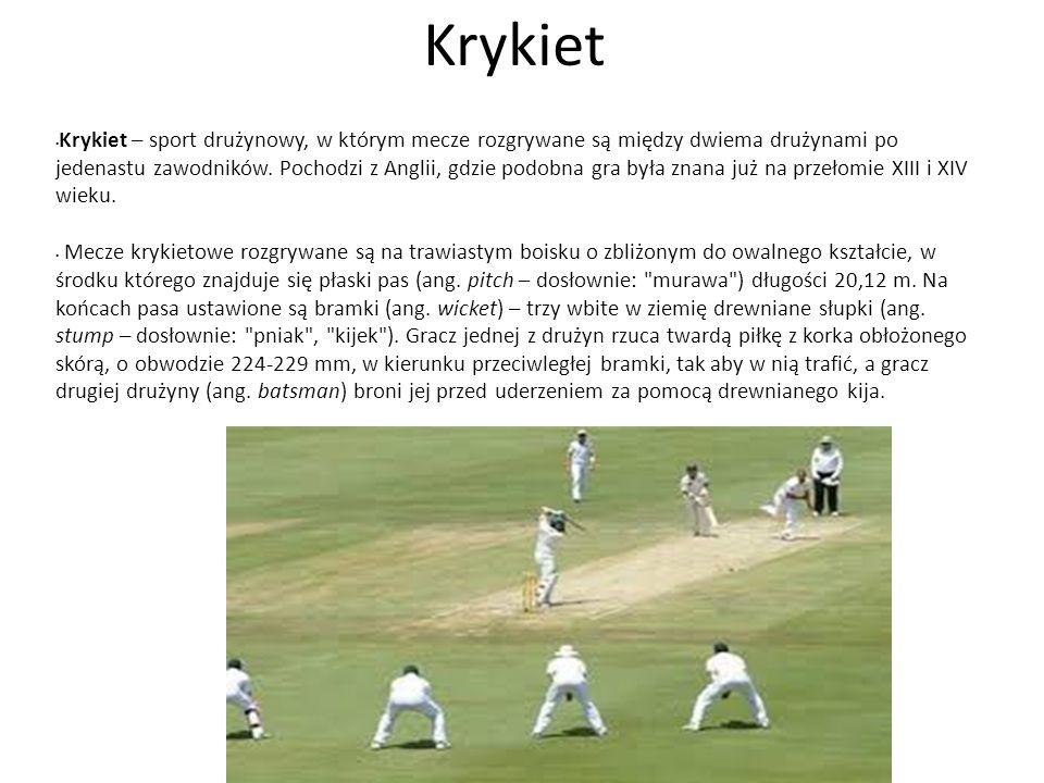 Krykiet Krykiet – sport drużynowy, w którym mecze rozgrywane są między dwiema drużynami po jedenastu zawodników. Pochodzi z Anglii, gdzie podobna gra