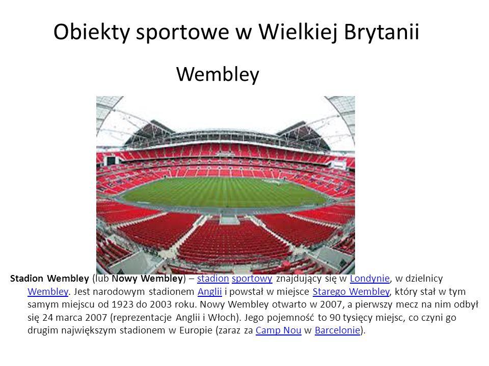 Obiekty sportowe w Wielkiej Brytanii Wembley Stadion Wembley (lub Nowy Wembley) – stadion sportowy znajdujący się w Londynie, w dzielnicy Wembley. Jes