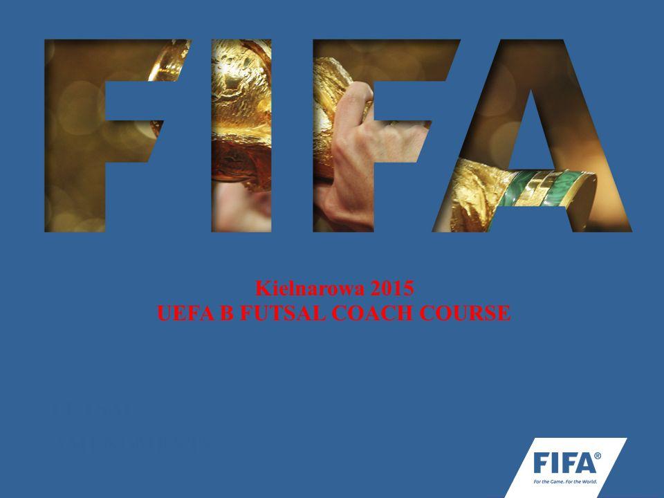FUTSAL AMENDMENTS Kielnarowa 2015 UEFA B FUTSAL COACH COURSE