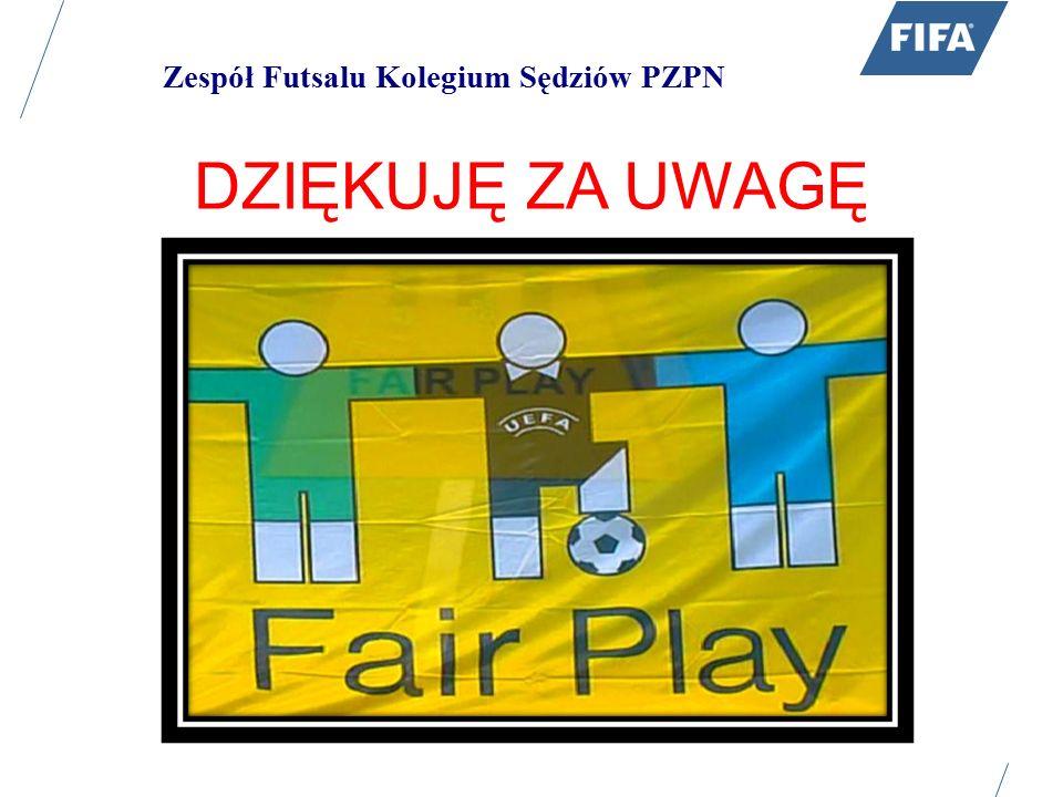 Zespół Futsalu Kolegium Sędziów PZPN DZIĘKUJĘ ZA UWAGĘ