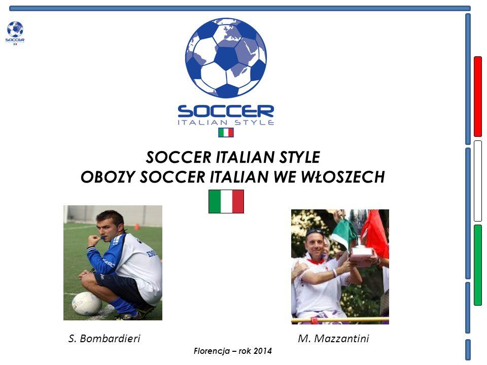 SOCCER ITALIAN STYLE OBOZY SOCCER ITALIAN DLA DRUŻYN Program: Soccer Italian Team obozy piłkarskie we Włoszech planowane na 5/6 dni, codziennie rano sesja treningowa licząca 2godz.