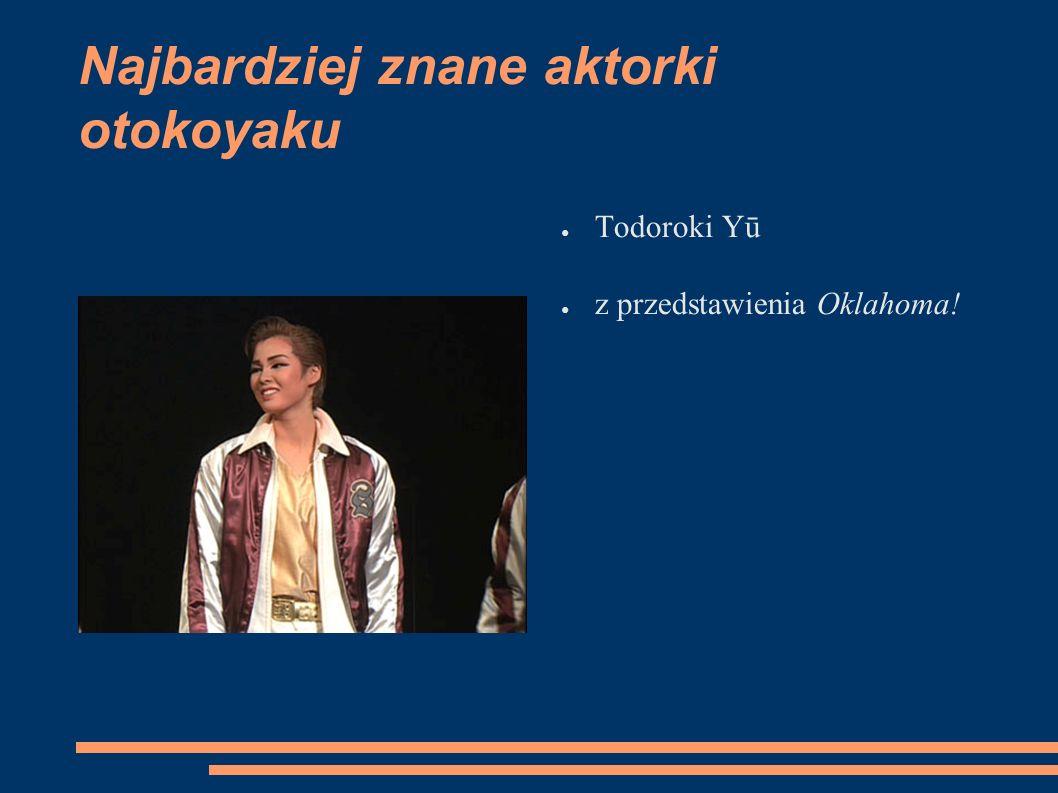 Najbardziej znane aktorki otokoyaku ● Todoroki Yū ● z przedstawienia Oklahoma!