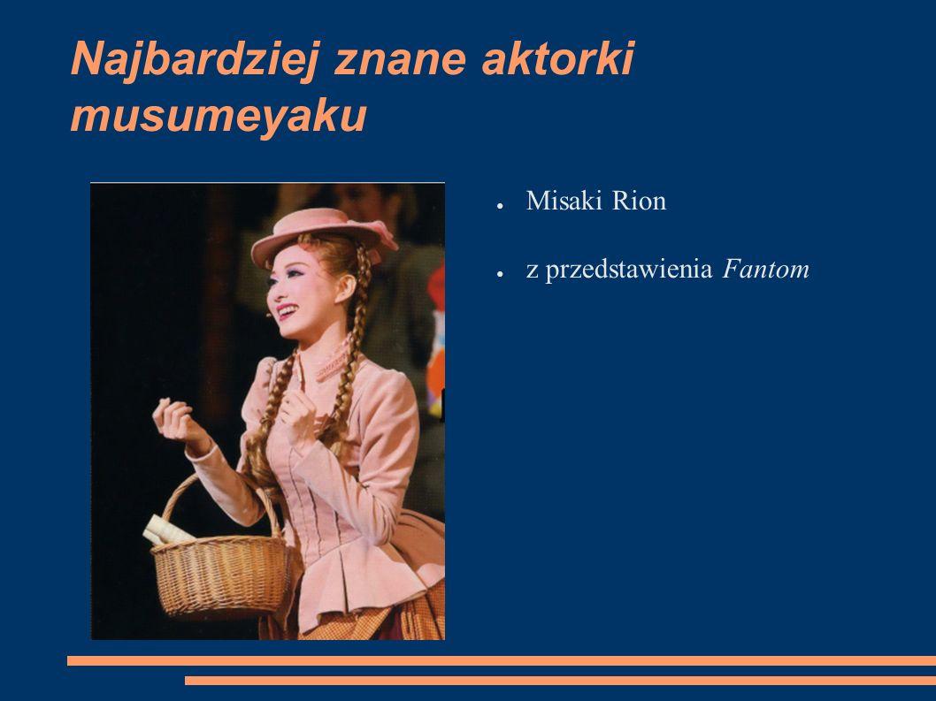 Najbardziej znane aktorki musumeyaku ● Misaki Rion ● z przedstawienia Fantom