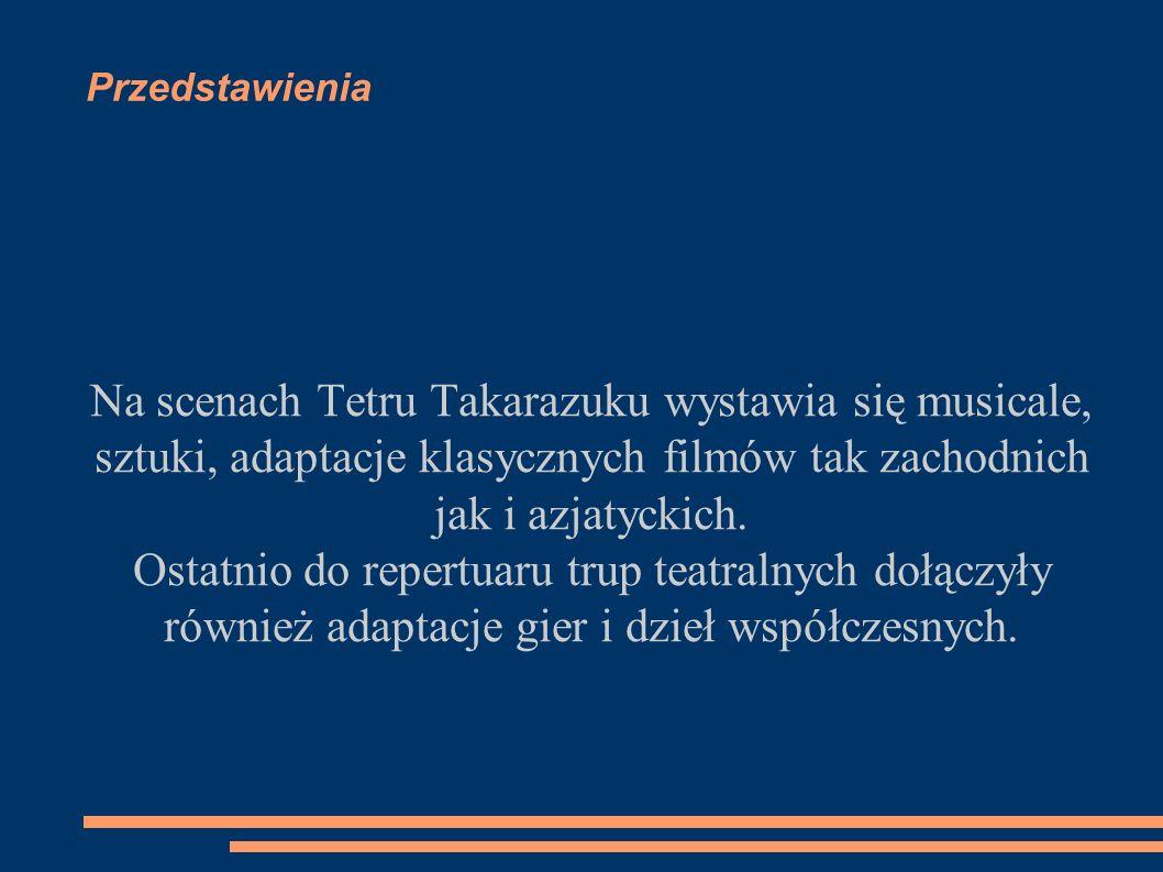 Przedstawienia Na scenach Tetru Takarazuku wystawia się musicale, sztuki, adaptacje klasycznych filmów tak zachodnich jak i azjatyckich. Ostatnio do r