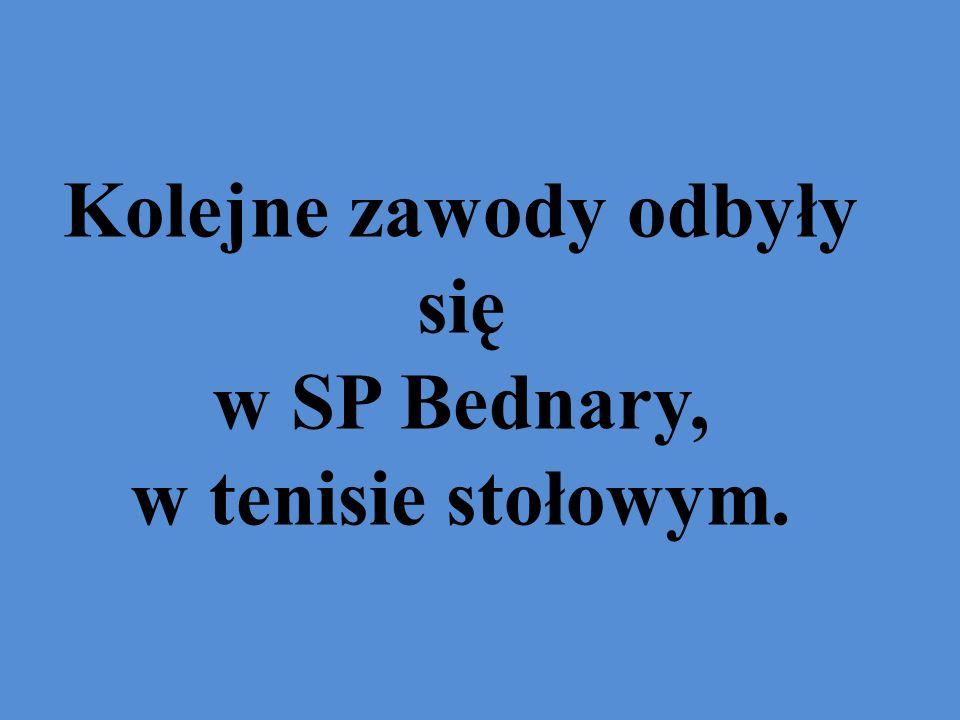 Kolejne zawody odbyły się w SP Bednary, w tenisie stołowym.