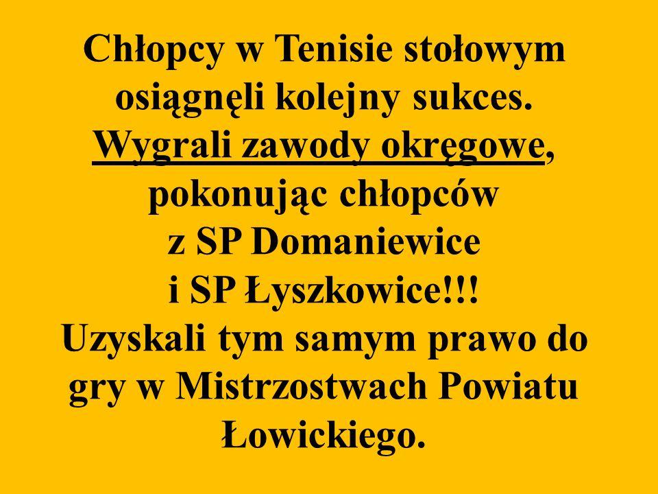 Chłopcy w Tenisie stołowym osiągnęli kolejny sukces. Wygrali zawody okręgowe, pokonując chłopców z SP Domaniewice i SP Łyszkowice!!! Uzyskali tym samy