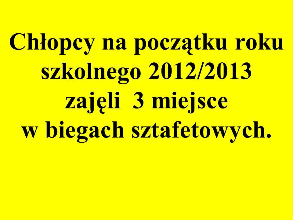 Chłopcy na początku roku szkolnego 2012/2013 zajęli 3 miejsce w biegach sztafetowych.