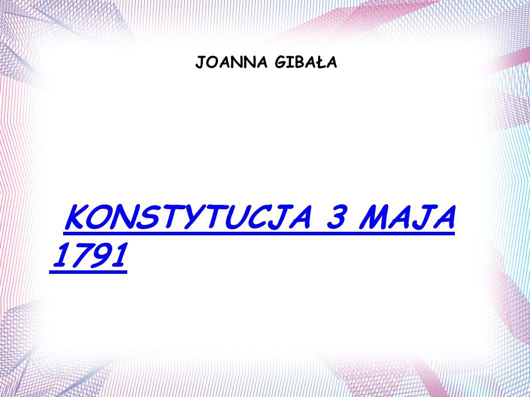 JOANNA GIBAŁA KONSTYTUCJA 3 MAJA 1791