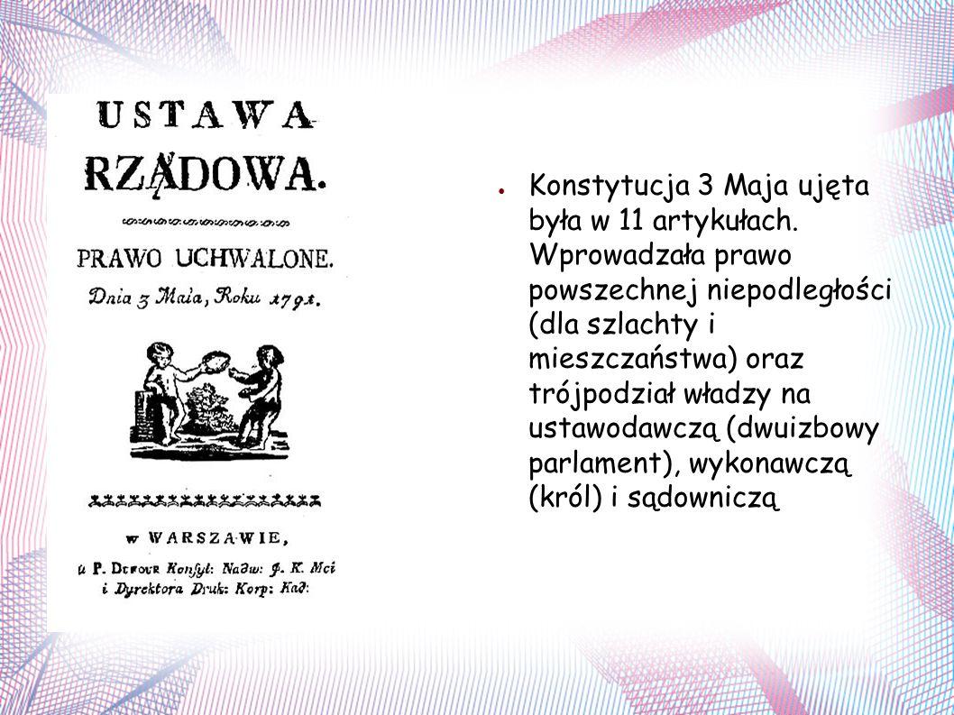 Tematy Konstytucji Majowej 1.Religia Panująca 2. Szlachta Ziemna 3.