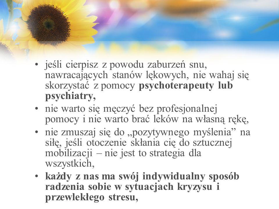 jeśli cierpisz z powodu zaburzeń snu, nawracających stanów lękowych, nie wahaj się skorzystać z pomocy psychoterapeuty lub psychiatry, nie warto się m