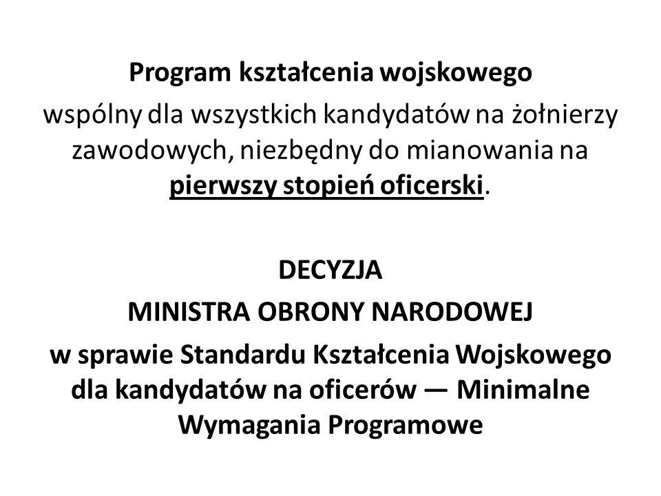 Program kształcenia wojskowego wspólny dla wszystkich kandydatów na żołnierzy zawodowych, niezbędny do mianowania na pierwszy stopień oficerski. DECYZ
