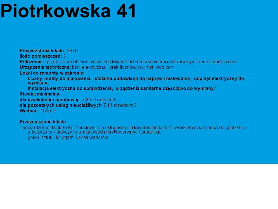 Piotrkowska 41 Powierzchnia lokalu: 38,61 Ilość pomieszczeń: 3 Położenie: I piętro - lewa oficyna wejście do lokalu nad komórkowcami usytuowanymi nad komórkowcami Urządzenia techniczne: inst.