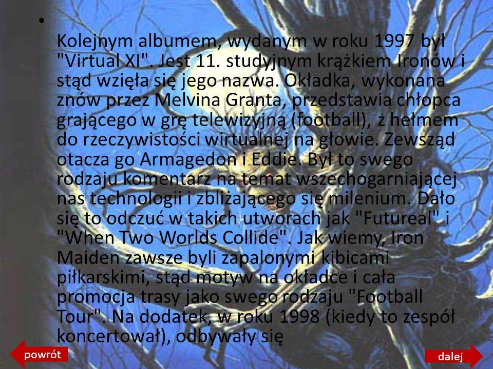 Kolejnym albumem, wydanym w roku 1997 był Virtual XI .