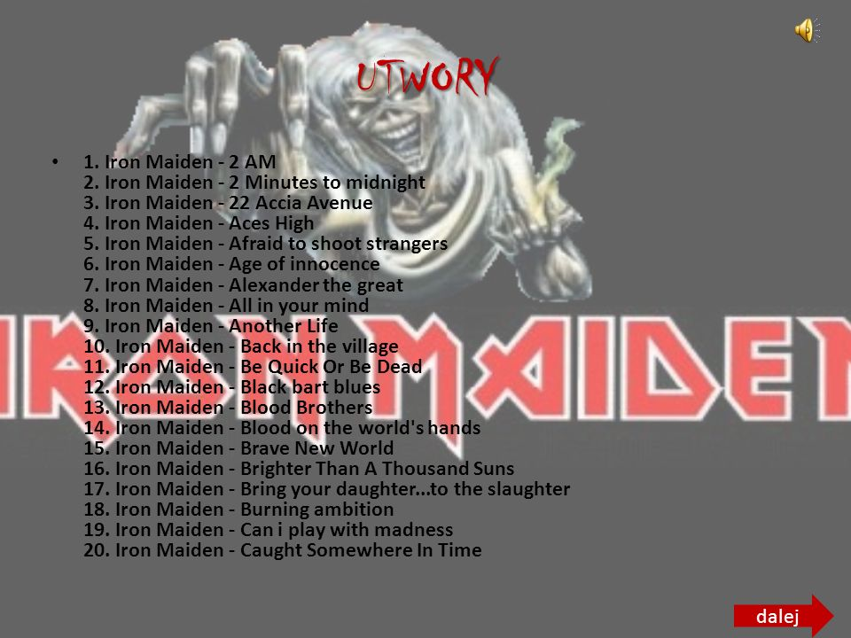 UTWORY 1. Iron Maiden - 2 AM 2. Iron Maiden - 2 Minutes to midnight 3.
