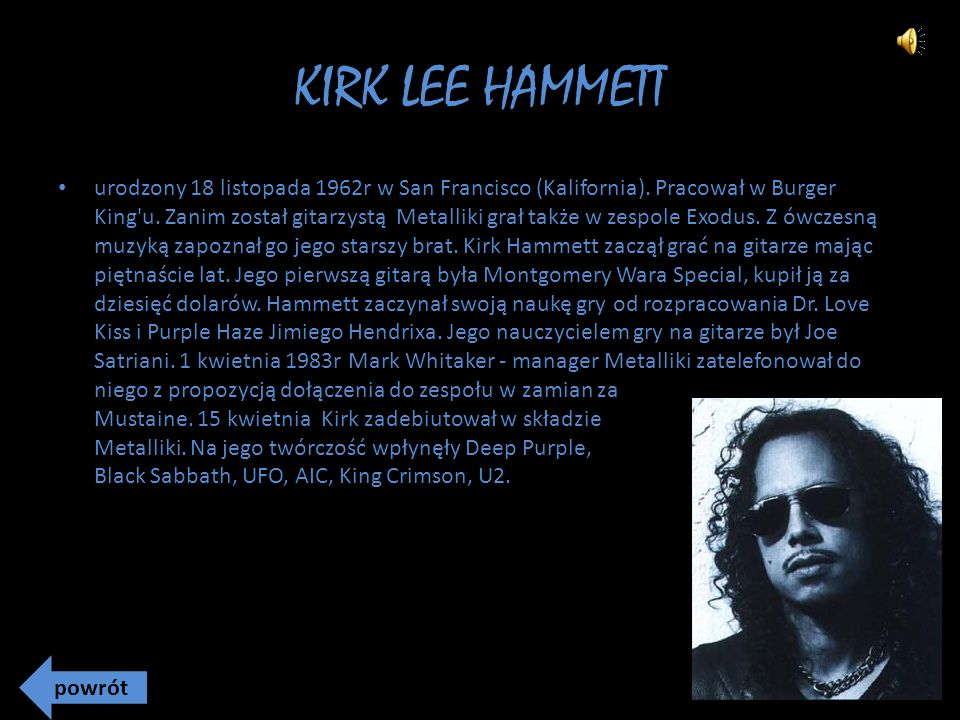 KIRK LEE HAMMETT urodzony 18 listopada 1962r w San Francisco (Kalifornia).
