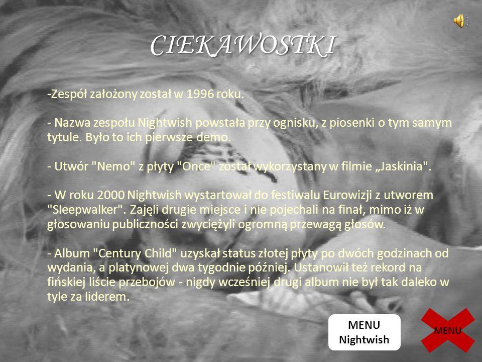 CIEKAWOSTKI -Zespół założony został w 1996 roku.