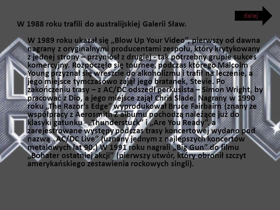 W 1988 roku trafili do australijskiej Galerii Sław.